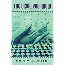The Devil You Know by Poppy Z. Brite (2003-01-09)