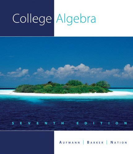 College Algebra 7th by Aufmann, Richard N., Barker, Vernon C., Nation, Richard D. (2010) Hardcover