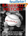 Baseball History: The History of Base...