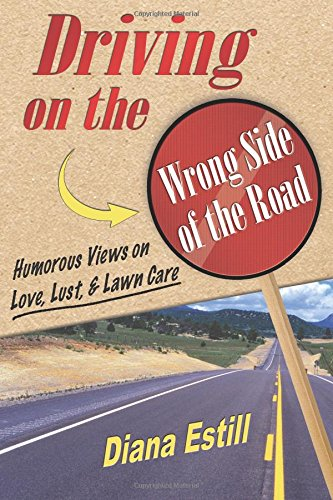 driving-on-the-wrong-side-of-the-road-humorous-views-on-love-lust-lawn-care