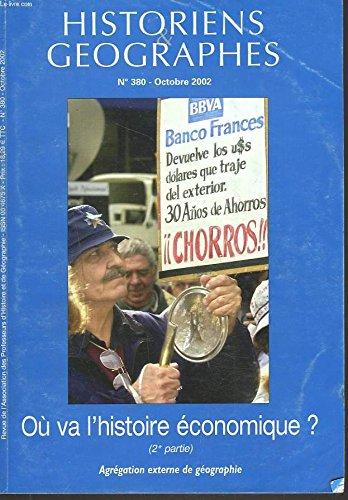 HISTORIENS ET GEOGRAPHES. REVUE N°380, OCTOBRE 2002. OU VA L'HISTOIRE ECONOMIQUE ? 2e PARTIE / AGREGATION EXTERNE DE GEOGRAPHIE / HOMMAGE A LOUIS FRANCOIS / ENTRETIEN AVEC SERGE KLARSFELD / ...