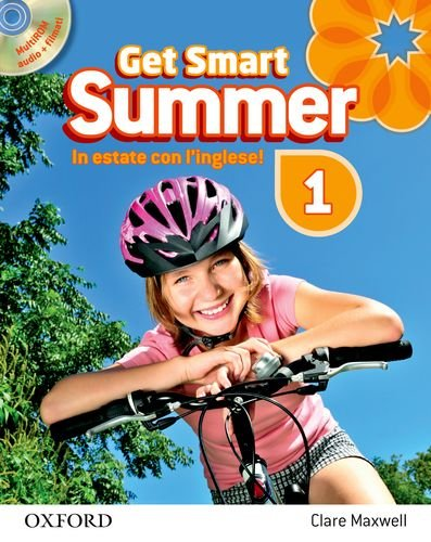 Get smart. Summer. Per la Scuola media: 1
