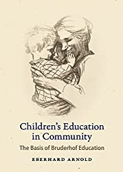 Children's Education in Community: The Basis of Bruderhof Education