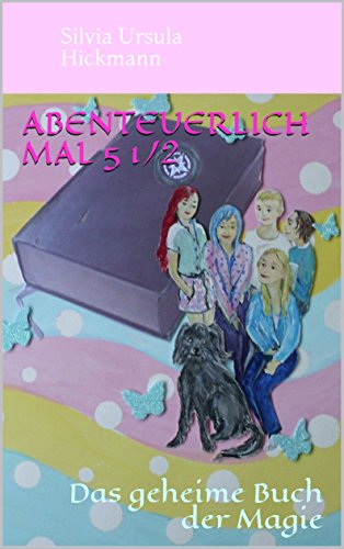 Abenteuerlich mal 5 1/2: Das geheime Buch der Magie (Band 2)