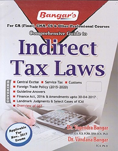 Bangar's Comprehensive Guide to Indirect Tax Laws (IDT) for CA Final November 2017 by Aadhya Prakashan