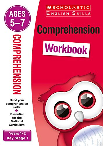 Comprehension workbook for ages 5 to 7 (Years 1-2). Build essential inference, prediction and more comprehension skills for the national curriculum (Scholastic English Skills)