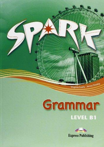 Spark. Vol. B1: Grammar. Per le Scuole superiori