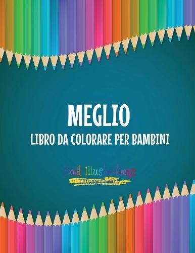 Meglio : Libro da colorare per bambini