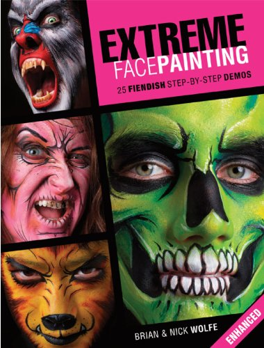 Extreme Face Painting: 25 Fiendish Step-by-Step Demos (Enhanced Edition) (English Edition) (Crafts Painting Halloween)