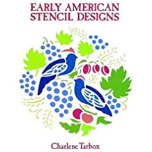 Early American Stencil Designs (Dover Pictorial Archives): Written by Charlene Tarbox, 1994 Edition, Publisher: Dover Publications Inc. [Paperback]