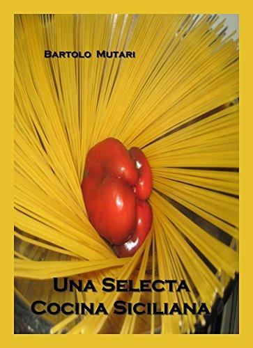 Una Selecta Cocina Sicilana por Bartolo Mutari