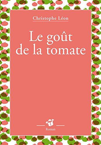 Le goût de la tomate (Petite Poche) (French Edition) (Tomaten Petite)