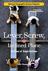 Science Chapters: Lever, Screw, and Inclined Plane: The Power of Simple Machines by Gare Thompson (2006-09-12)