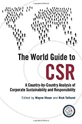 The World Guide to CSR: A Country-by-Country Analysis of Corporate Sustainability and Responsibility by Wayne Visser (2010-06-30)