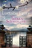 'Die sieben Schwestern: Roman - Die...' von 'Lucinda Riley'
