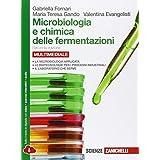 Microbiologia e chimica delle fermentazioni. Con e-book. Con espansione online. Per le Scuole superiori