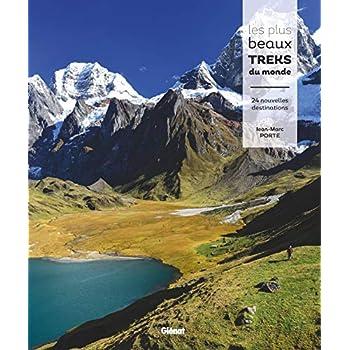 Les plus beaux treks du monde: 24 nouvelles destinations