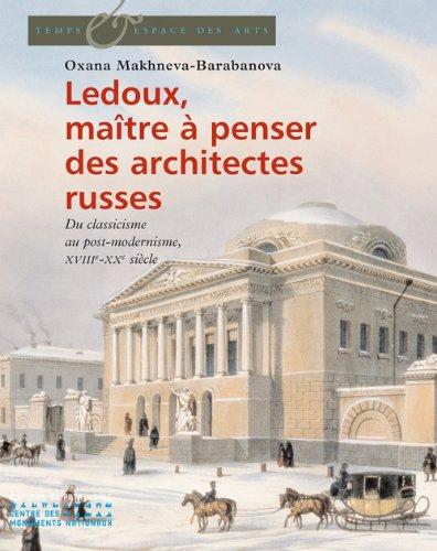 ledoux-maitre-a-penser-des-architectures-russes-du-classicisme-au-postmodernisme-xviiie-xxe-siecle