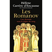 Les Romanov : Une dynastie sous le règne du sang (Biographies Historiques)