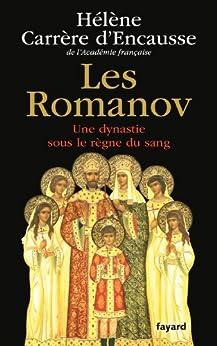 Les Romanov : Une dynastie sous le règne du sang (Biographies Historiques) par [d'Encausse, Hélène Carrère]