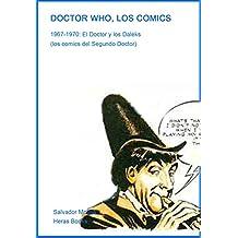 DOCTOR WHO, LOS COMICS: 1967-1970: 1967-1970. El Doctor y los Daleks (Spanish Edition)