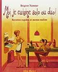 Moi, je cuisine solo ou duo ! : Recet...