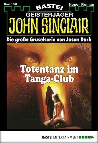 John Sinclair - Folge 1562: Totentanz im Tanga-Club