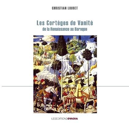 Les cortèges de vanité, de la Renaissance au Baroque