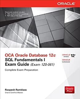 OCA Oracle Database 12c SQL Fundamentals I Exam Guide (Exam 1Z0-061) (Oracle Press) de [Ramklass, Roopesh]