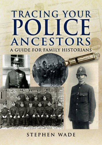Tracing Your Police Ancestors: A Guide to Family Historians by Stephen Wade (2009-03-16)