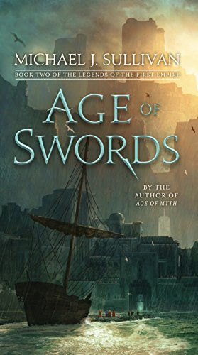 Age Of Swords: Book Two of The Legends of the First Empire por Michael J. Sullivan
