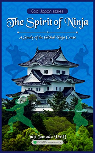 The Spirit of Ninja: A Study of the Global Ninja Craze (Cool ...