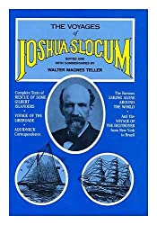 The voyages of Joshua Slocum / collected and introduced by Walter Magnes Teller