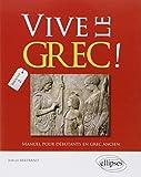 Vive le Grec ! Manuel pour Débutants en Grec Ancien Fascicule 2