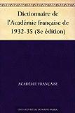 Dictionnaire de l'Académie française de 1932-35 (8e édition)