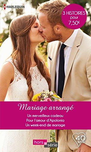 Mariage arrangé: Un merveilleux cadeau - Pour l'amour d'Apolonia - Un weekend de mariage