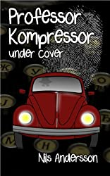 Professor Kompressor under cover (English Edition)