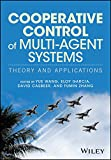 A comprehensive review of the state of the art in the control of multi-agent systems theory and applications The superiority of multi-agent systems over single agents for the control of unmanned air, water and ground vehicles has been clearly demonst...