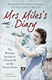 Mrs Miles's Diary: The Wartime Journal of a Housewife on the Home Front (English Edition)