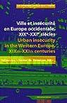 Ville et insécurité en Europe occidentale, XIXe-XXIe siècles par Chassaigne