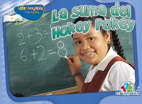 La suma del Hokey Pokey / Addition Pokey (Happy Reading Happy Learning Spanish) por Arnhilda Badia