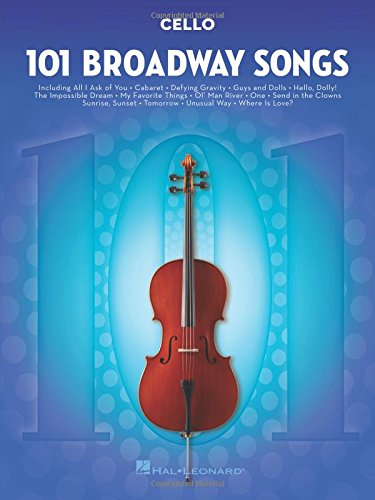 101 Broadway Songs for Cello par Hal Leonard Publishing Corporation