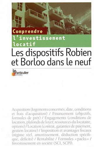 Les dispositifs Robien et Borloo dans le neuf : Comprendre l'investissement locatif
