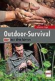 Outdoor-Survival nur mit dem Messer - Johannes Vogel