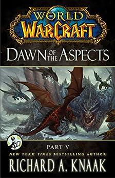 World of Warcraft: Dawn of the Aspects: Part V par [Knaak, Richard A.]