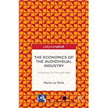 The Economics of the Audiovisual Industry: Financing TV, Film and Web