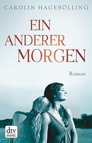 Ein anderer Morgen: Roman