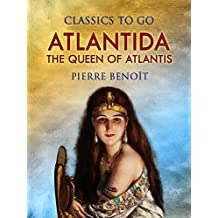 Atlantida, Or, The Queen of Atlantis (Classics To Go) (English Edition)