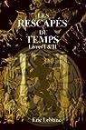 Les Rescapés du Temps: Livres I & II par LeBlanc