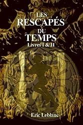 Les Rescapés du Temps: Livres I & II